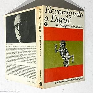 Recordando a Dardé: Manuel Vázquez Montalbán