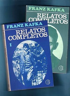 RELATOS COMPLETOS. (tomo I y II): KAFKA, Franz [F. Kafka]