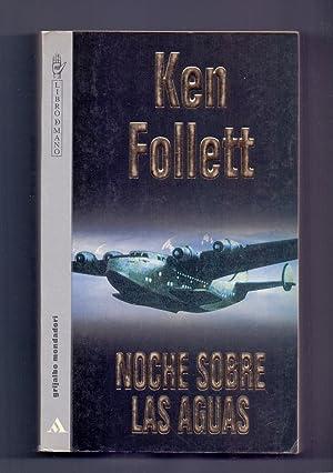 NOCHE SOBRE LAS AGUAS (Traduccion: Eduardo g.: Ken Follet