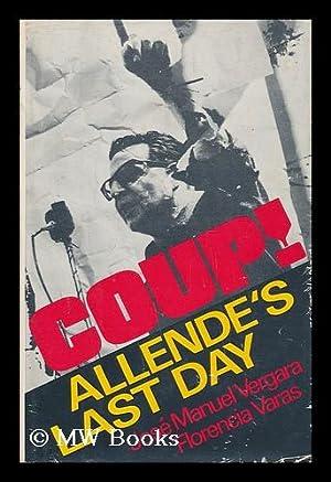 Coup! : Allende's Last Day / Florencia: Varas, Florencia