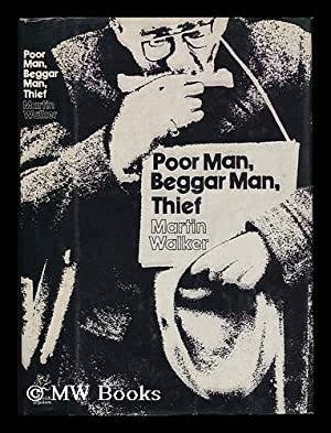 Seller image for Poor Man, Beggar Man, Thief ; the Story of the New Horizon Youth Centre for sale by MW Books