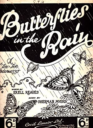 Butterflies in the Rain: Words by Erell Reaves. Music by Sherman Myers