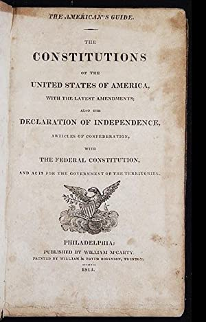 The American's Guide: The Constitutions of the United States of America, with the Latest Amendmen...