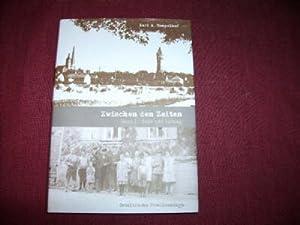 Zwischen den Zeiten Band 1: Ende und Anfang. Ostelbische Familiensaga von Karl H. Tempelhof: ...