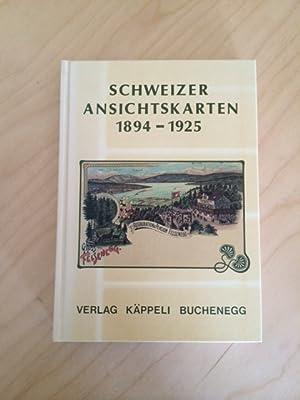 Schweizer Ansichtskarten 1894 -1925: Käppeli, Kurt: