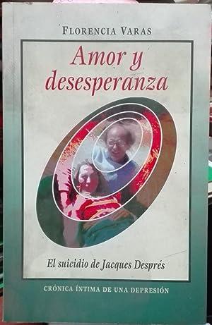 Amor y desesperanza. El suicidio de Jacques: Varas, Florencia