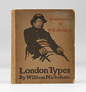 LONDON TYPES. Quatorzains by W. E. Henley.