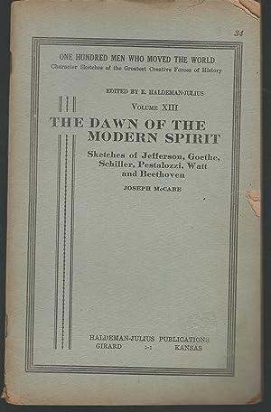 The Dawn of the Modern Spirit: Volume: McCabe, Joseph) Haldeman-Julius,