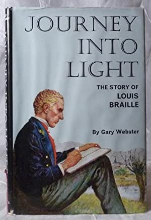 Journey Into Light : The Story of Louis Braille
