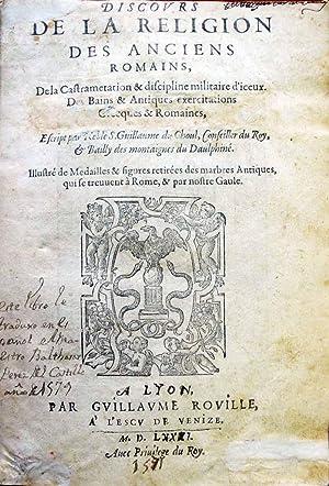 DISCOURS DE LA RELIGION DES ANCIENS ROMAINS,: CHOUL, Guillaume de.