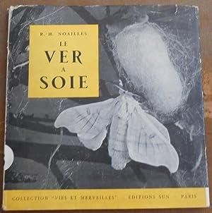 Le ver à soie: R.-H. Noailles