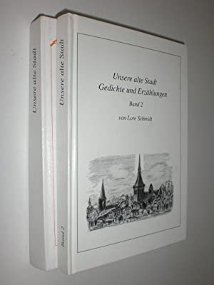 Unsere alte Stadt und andere Gedichte und Erzählungen. 2 Bände.: SCHMIDT, Lore: