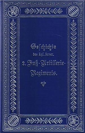Geschichte des königlich bayerisches 2. Fußartillerie Regiments 1892: Schlagintweit, Hauptmann und ...