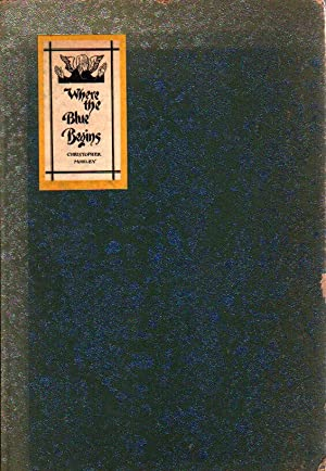 Where The Blue Begins.: Morley, Christopher.
