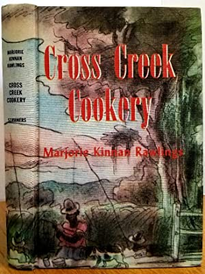 CROSS CREEK COOKERY: Rawlings, Marjorie Kinan