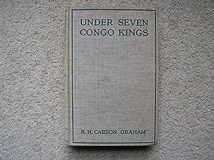 Under Seven Congo Kings.: R. H. Carson