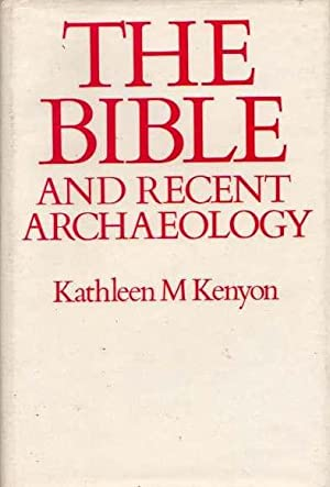 The Bible and Recent Archaeology