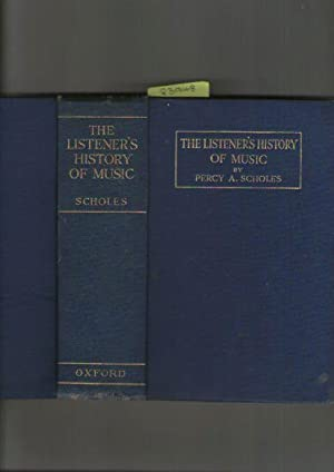 Listener's History Of Music Complete, The : Three Volumes In One. A Book For Any Concert-Goer Pia...
