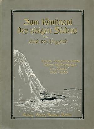 Zum Kontinent des eisigen Südens. Deutsche Südpolarexpedition.: Drygalski, Erich von: