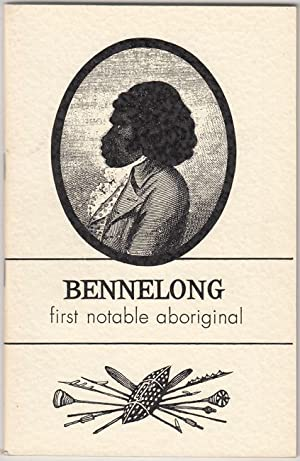 Bennelong. First Notable Aboriginal. A Report from: KENNY, JOHN.