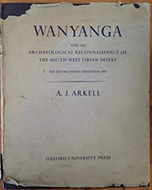 Wanyanga, and an archaeological reconnaissance of the south-west Libyan Desert; the British Enned...