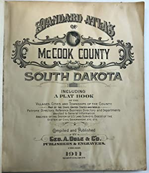 STANDARD ATLAS OF McCOOK COUNTY, SOUTH DAKOTA INCLUDING A PLAT BOOK OF THE VILLAGES, CITIES AND T...