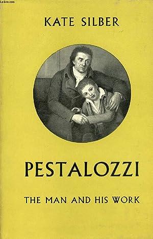 PESTALOZZI, THE MAN AND HIS WORK: SILBER KATE