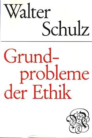 Grundprobleme der Ethik: Walter Schulz