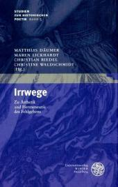 Irrwege : Zu Ästhetik und Hermeneutik des Fehlgehens: Matthias Däumer