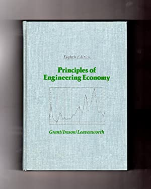 Principles of Engineering Economy, 8th Edition: Grant, Eugene L.;