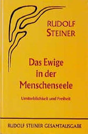 Das Ewige in der Menschenseele : Unsterblichkeit und Freiheit. Zehn öffentliche Vorträge im ...