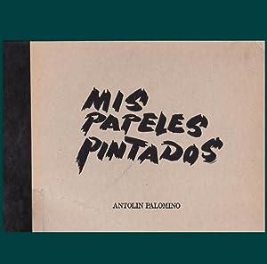 MIS PAPELES PINTADOS.: PALOMINO, Antolín [A.