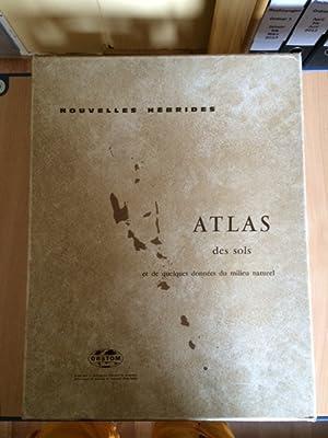 Archipel des Nouvelles Hebrides - Atlas des sols et de quelques donnees du milieu naturel: Aubert, ...