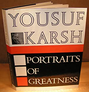 PORTRAITS OF GREATNESS: KARSH, Yousuf