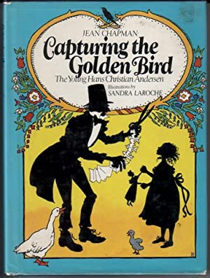 Capturing the Golden Bird - The Young Hans Christian Andersen
