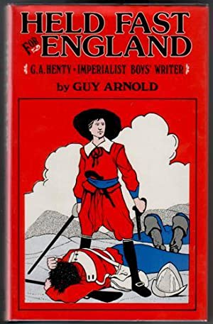 Held Fast for England: G. A. Henty - Imperialist Boys' Writer