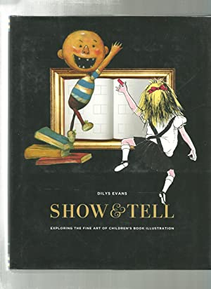 SHOW & TELL Exploring The Fine Art of Children's Book Illustration
