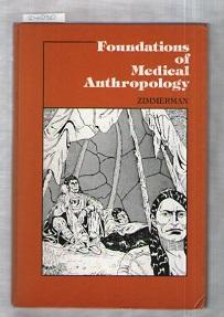 Foundations Of Medical Anthropology : Anatomy, Physiology, Biochemistry, Pathology In Cultural Co...