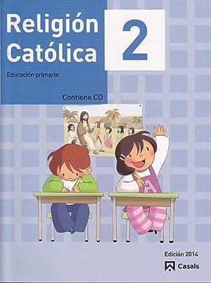RELIGION CATOLICA 2 Educación Primaria EDICION 2014: EQUIPO EDITORIAL CASALS