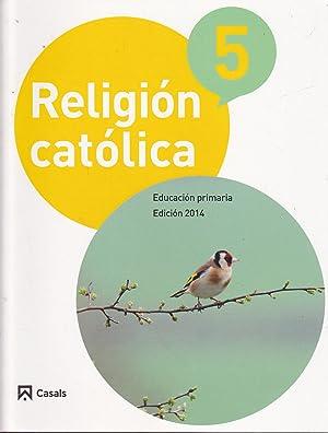 RELIGION CATOLICA 5 Educación Primaria EDICION 2014: LUIS FRABREGAT