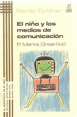 El niño y los medios de comunicación: Marks Greenfield, P.