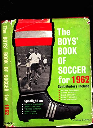 The Boys' Book of Soccer for 1962: Contributors Include: Bobby