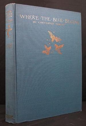 WHERE THE BLUE BEGINS: Morley Christopher [Rackham,