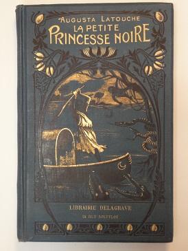 La Petite princesse noire. Illustrations de SEGALDUS: LATOUCHE (Augusta)