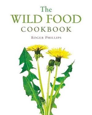 The Wild Food Cookbook (Paperback): Roger Phillips