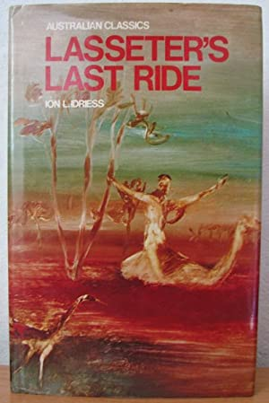 Lasseters Last Ride: An Epic of Central: Idriess, Ion L.;