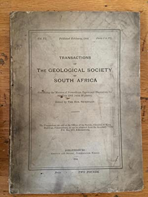 Transactions and Proceedings of the Geological Society of South Africa Vol VI Parts I to VI.