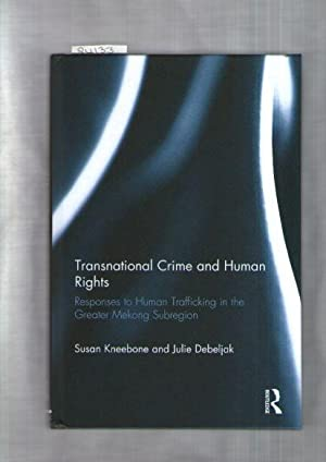Transnational Crime and Human Rights : Responses to Human Trafficking in the Greater Mekong Subre...