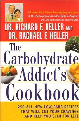 The Carbohydrate Addict's Cookbook: 250 All-New Low-Carb Recipes That Will Cut Your Cravings and ...