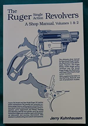THE RUGER SINGLE ACTION REVOLVERS: A SHOP: Kuhnhausen, Jerry
